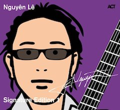 Nguyên Lê - Signature Edition [March 26, 2010, ACT]