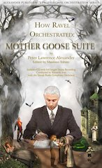 Alexander Publishing Releases How Ravel Orchestrated: Mother Goose Suite