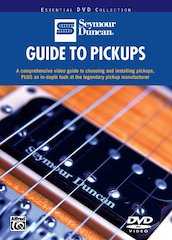 New From Alfred: Seymour Duncan: Guide To Pickups DVD