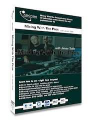 Mix Your Music With The Pros: ASK Video Releases Mixing With The Pros DVD Video Tutorial