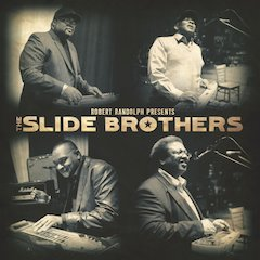 Robert Randolph Presents Debut Album From The Slide Brothers