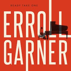 Legacy Recordings And Octave Music Set to Release Ready Take One, A Brand New Album of 14 Unreleased Studio Performances By Erroll Garner On Friday, September 30