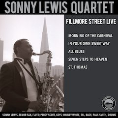 "Lost Tapes Transformed Into New Jazz Release From Saxman Sonny Lewis - ""Fillmore Street Live"""