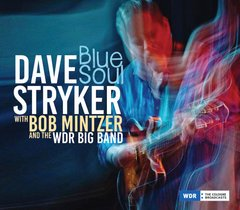 Blue Soul from Dave Stryker with Bob Mintzer and the WDR Big Band Out June 5th