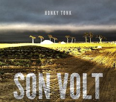 Son Volt's Honky Tonk To Bow March 5 On Rounder With National Tour To Follow