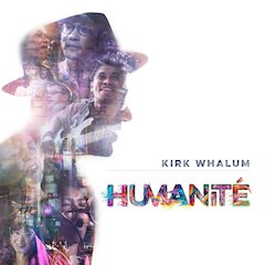 Kirk Whalum Releases Humanité on October 11, 2019