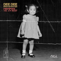 Dee Dee Bridgewater Releases New Album Memphis...Yes, I'm Ready On September 15th