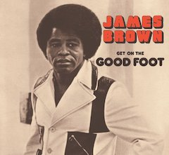 James Brown's 'Get On The Good Foot' To Be Released In New 2LP Vinyl Edition By Republic/UMe