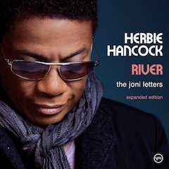 "Herbie Hancock's Spellbinding ""River: The Joni Letters"" Expanded Edition Releasing December 15 In Celebration Of 10th Anniversary"
