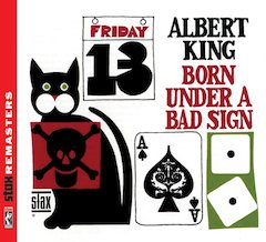 Albert King's Late '60s Born Under A Bad Sign Album On Stax Records Reissued April 5 With Previously Unreleased Bonus Tracks
