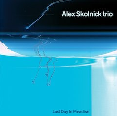 Alex Skolnick Trio: Last Day In Paradise (Magnatude Records, March 15, 2007)