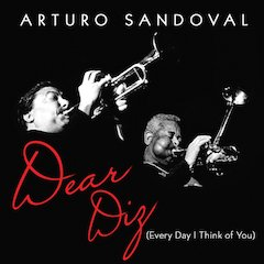 Arturo Sandoval: Dear Diz (Every Day I Think of You)