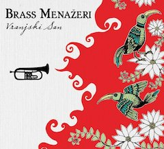 Sousaphones, Super Fly, and 7/8: Brass Menažeri's Bumping Brass Party Grooves from Bosnia to Bollywood