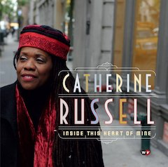 "Catch A Glimpse ""Inside This Heart Of Mine"" April 13, 2010 Vocalist Catherine Russell's New World Village Release"