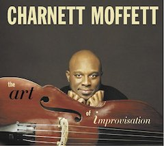 Motema Music To Release The Art Of Improvisation, By Virtuosic Bassist-Composer Charnett Moffett