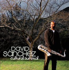 GRAMMY Award Winning Saxophonist David Sánchez To Release his Concord Picante Debut Cultural Survival