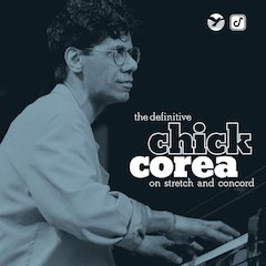 Concord Music Group Showcases The Work Of Jazz Pianist/keyboardist/composer Chick Corea In 2-Disc Set