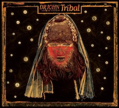 Dr. John Gets Down and Dirty on 'Tribal' (August 3, 429 Records), His Funkiest Disc Since Iconic 1968 Album 'Gris Gris'