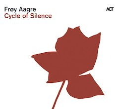 Frøy Aagre - Cycle Of Silence (January 22, 2010, ACT)