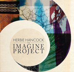 "Herbie Hancock's ""The Imagine Project"" Set For Release June 21st"