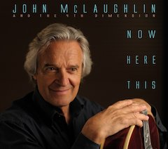 Acclaimed Guitarist John Mclaughlin Announces Release Of Now Here This