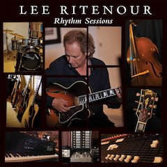 Legendary Guitarist Lee Ritenour's Rhythm Sessions Coming Sept. 25th On Concord Records