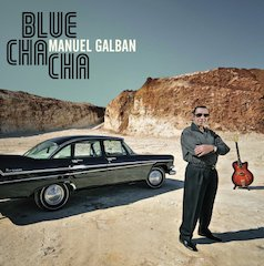 Blue Cha Cha Celebrates The Life Of Legendary Cuban Guitarist Manuel Galbán