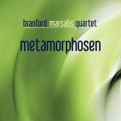 World Renowned Branford Marsalis Quartet Releases Metamorphosen On Marsalis Music March 17th