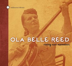 Ola Belle Reed's Appalachian 'Rising Sun Melodies' Out August 3 From Smithsonian Folkways