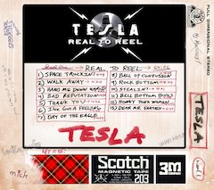 "Tesla Announce New Album, ""Real To Reel"" [June 5, 2007, Tesla Electric Company Recordings]. Major Summer Tour Forthcoming"