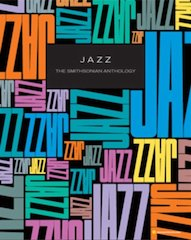 'JAZZ: The Smithsonian Anthology' New, Definitive 6-CD Box Set With 200-Page Book Out March 29th, 2011, On Smithsonian Folkways