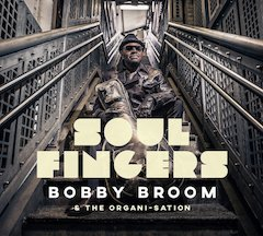 "Guitar Great Bobby Broom Introduces His New Group The Organi-Sation with Their Debut Recording ""Soul Fingers,"" Out October 12"