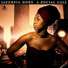 Dynamic Jazz Vocalist Jazzmeia Horn Steps Out With Debut Album A Social Call, First Release On Historic Prestige Label