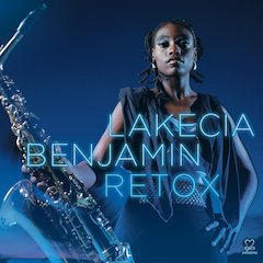 'Saxophonist to the Stars' Lakecia Benjamin Steps Into the Spotlight With Debut Album, Retox