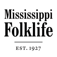 Mississippi Arts Commission Re-launches Mississippi Folklife As Digital Publication
